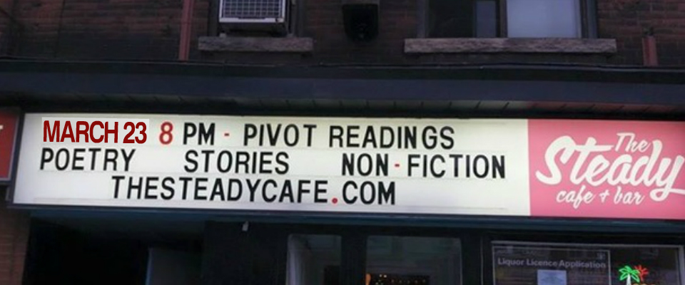 March 23 Pivot Reading Series at The Steady